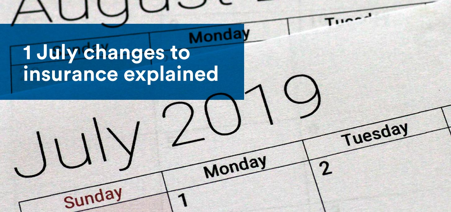 1 July Changes to Insurance Explained