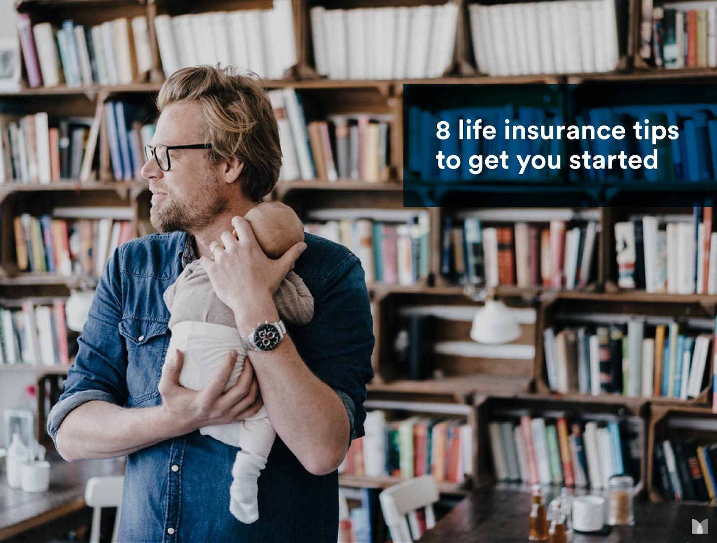 8 life insurance tips to get you started