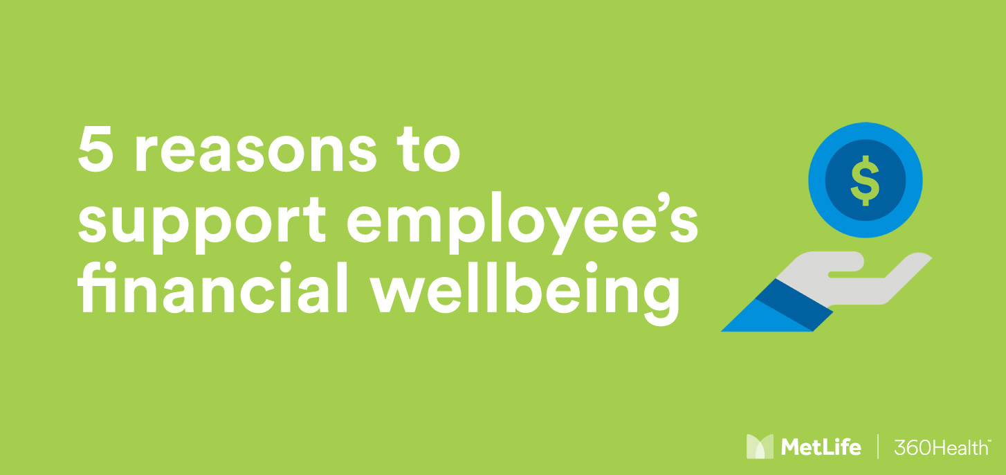 Five reasons to support employees' financial wellbeing
