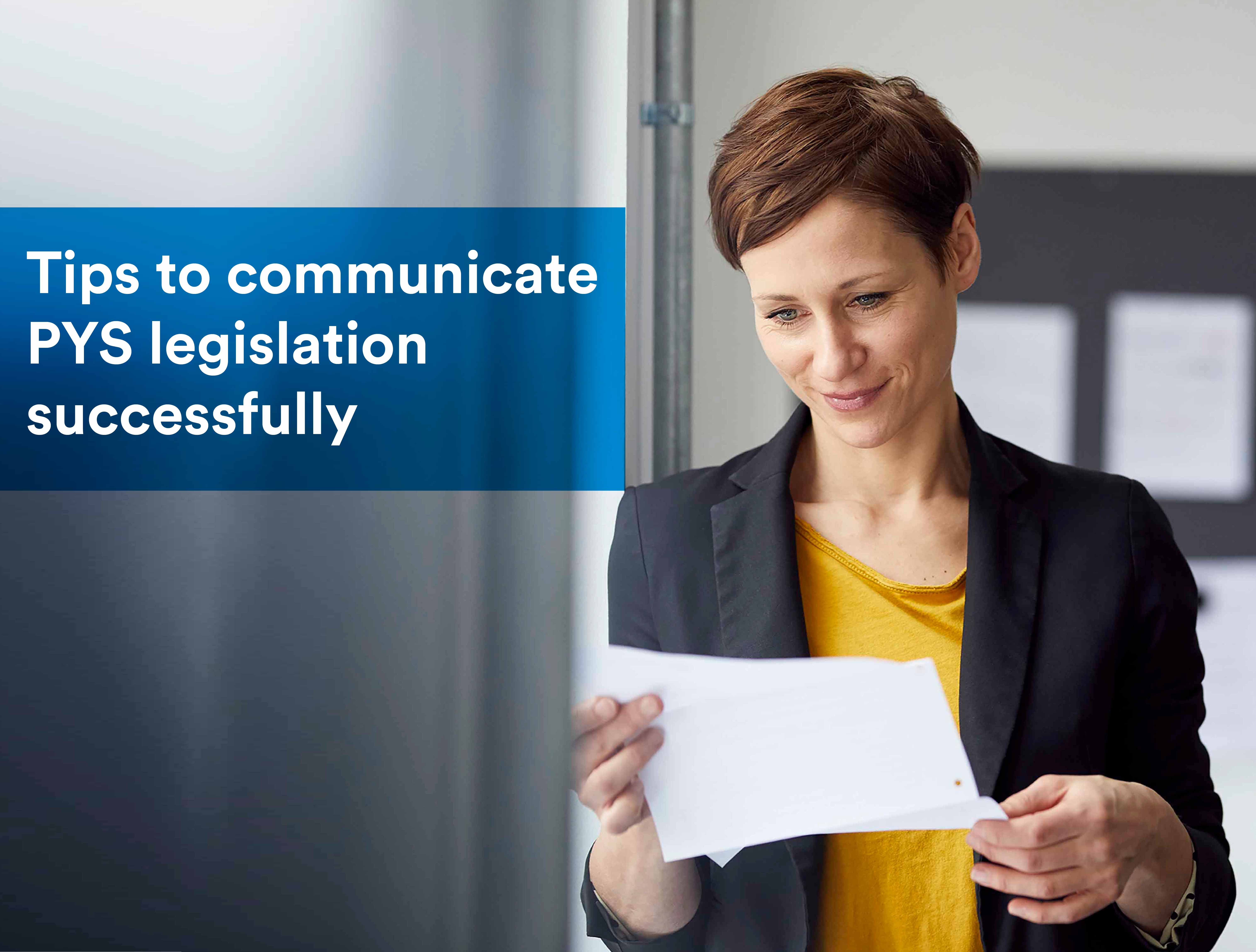 Tips to communicate PYS legislation successfully