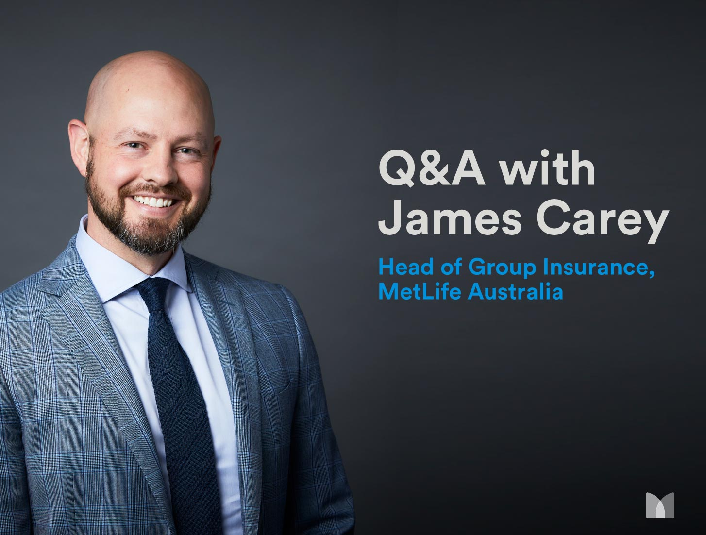 Q&A with James Carey, Head of Group Insurance at MetLife