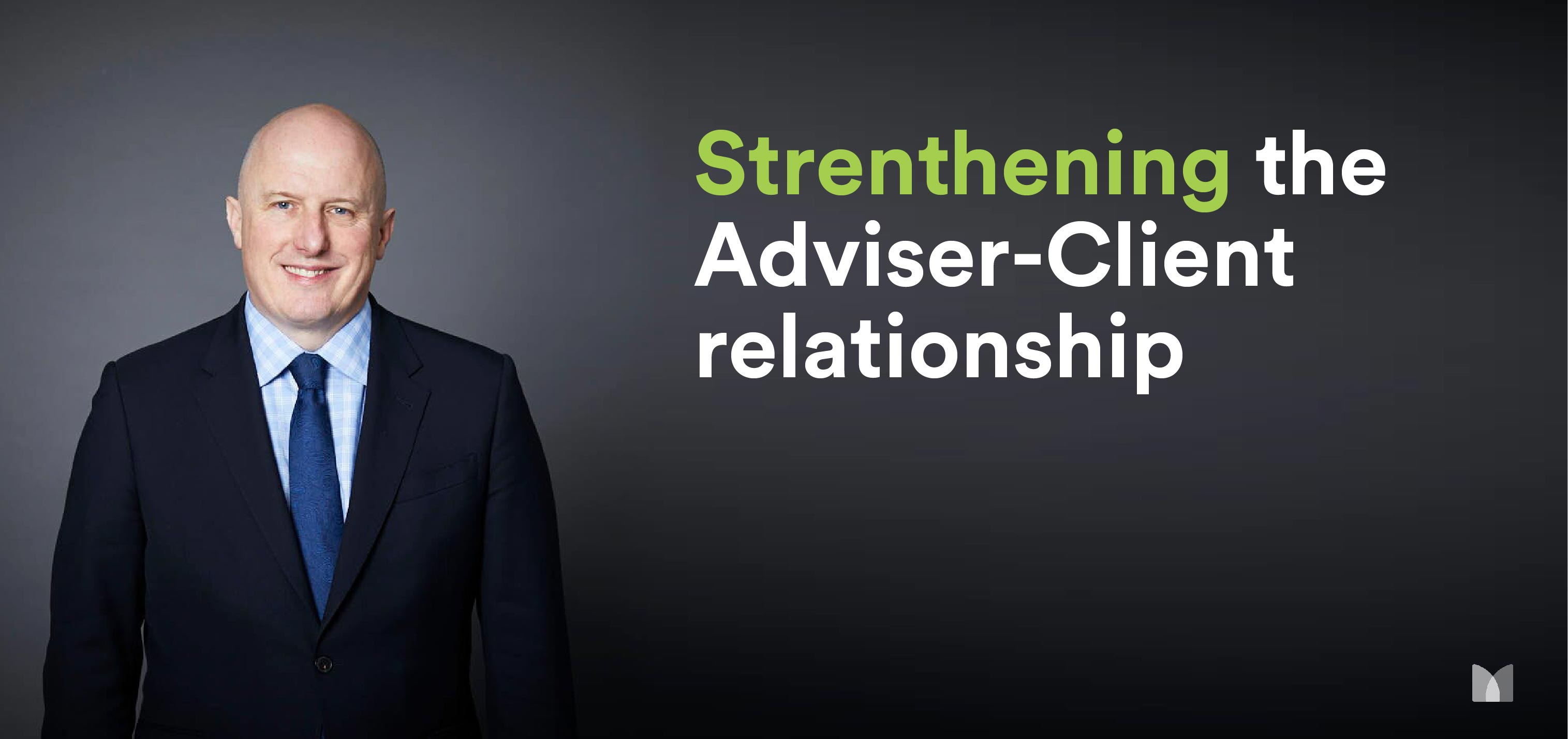 Why advisers need to strengthen connections with their clients