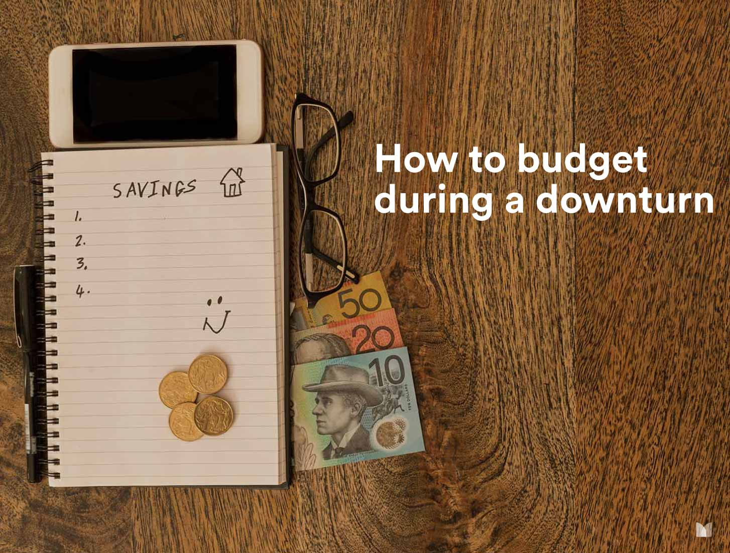 How to budget during a downturn