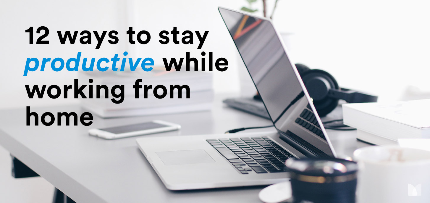 12 Ways to stay productive