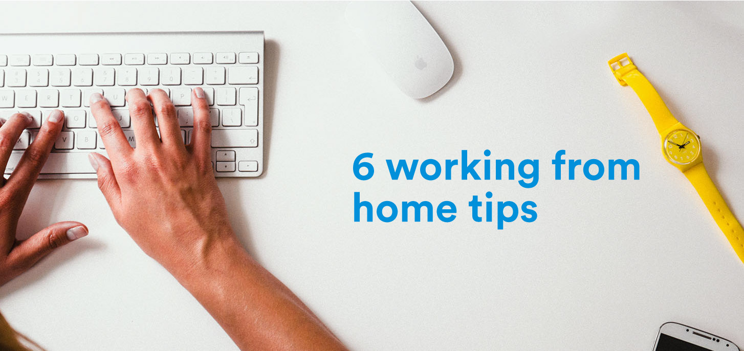 6 working from home tips from a remote work expert