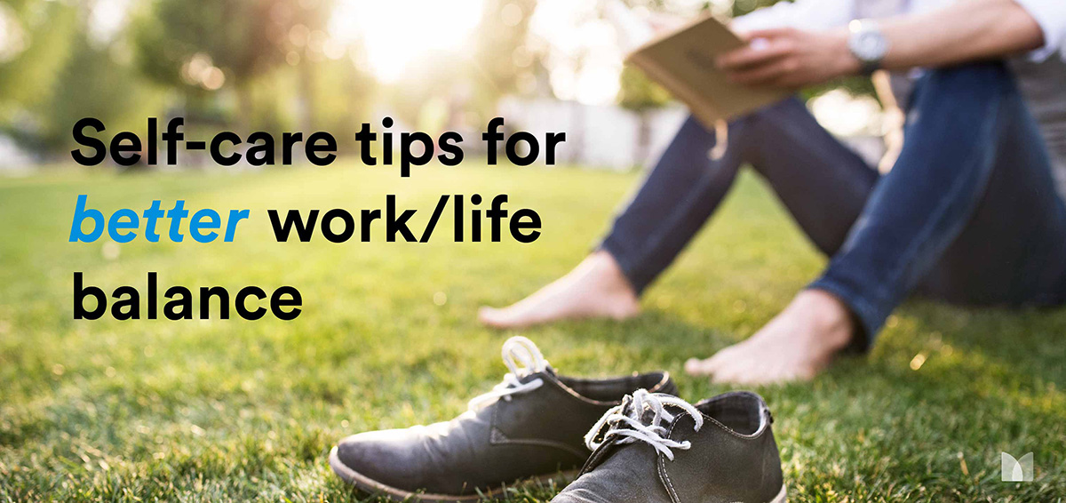 Self-Care Tips for Better Work/Life Balance